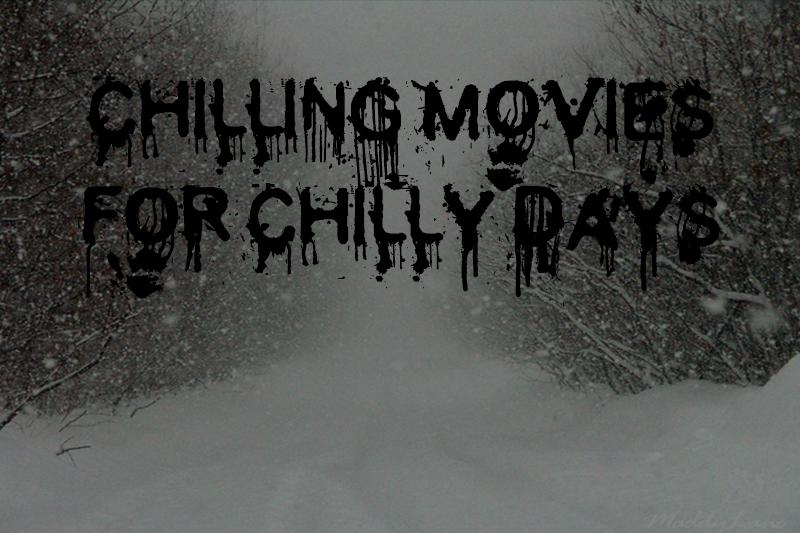 Chilling Movies for Chilly Days