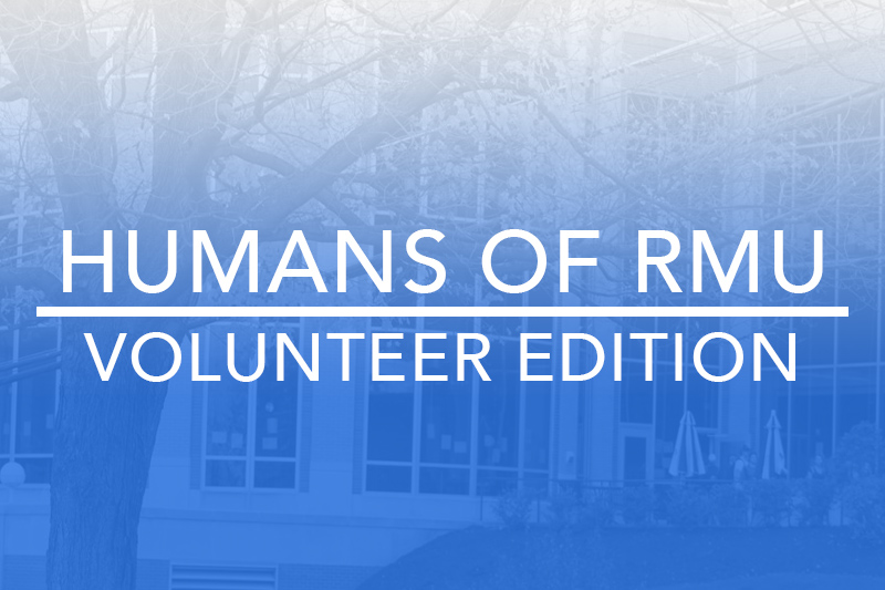 Humans of RMU: The Volunteer Who Finds a Way