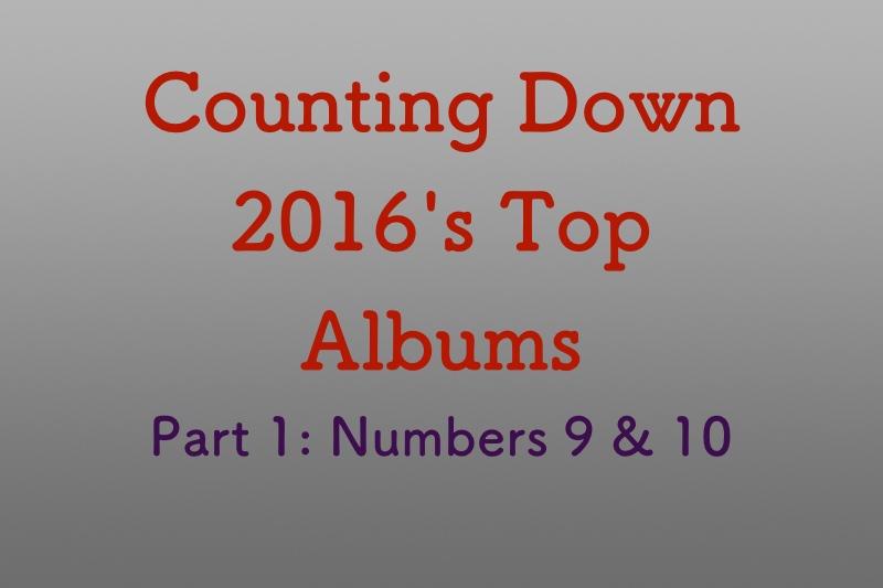 Top albums of 2016, Part 1