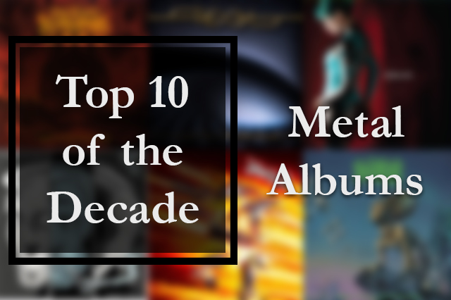 Top 10 Metal albums of the 2010s