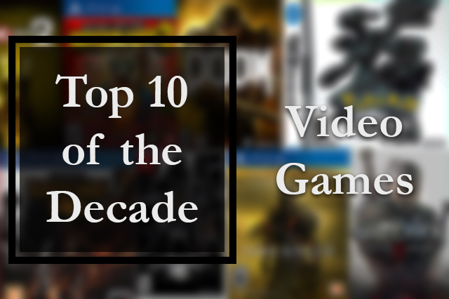 Top+10+Video+Games+of+the+2010s