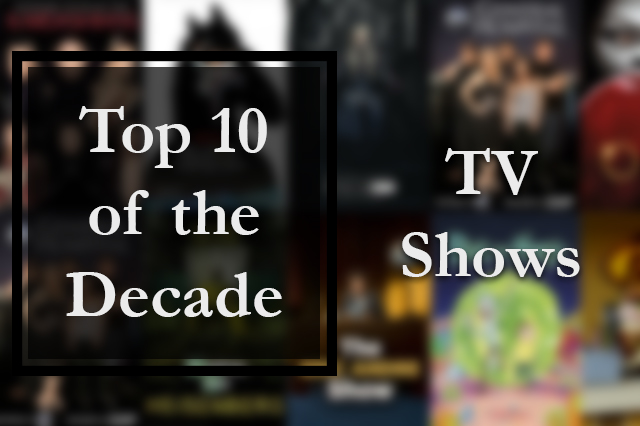 Top 10 TV series of the 2010s