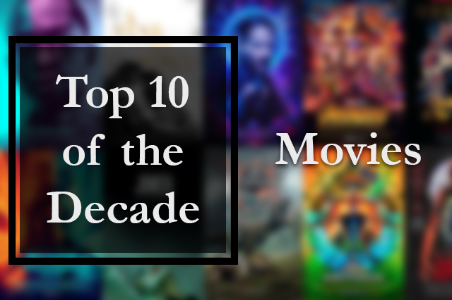 Top 10 Movies of the 2010s
